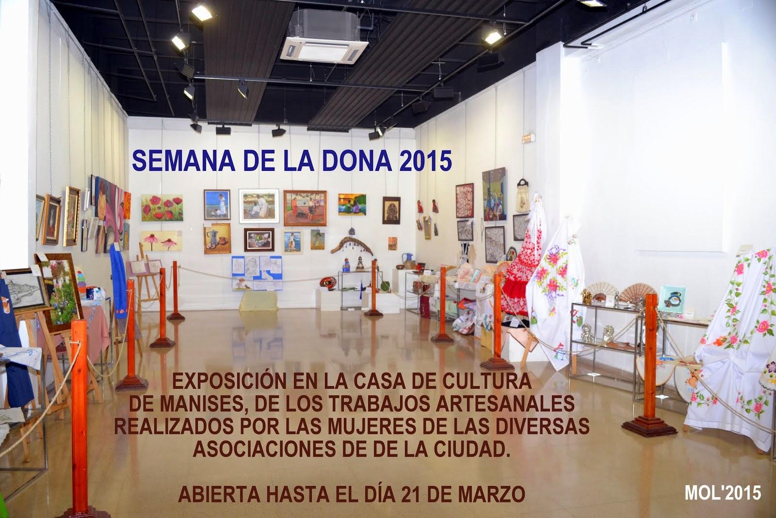 EXPOSICIÓN CON  MOTIVO DEL DIA DE LA DONA EN LA CASA DE CULTURA DE MANISES