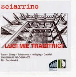 "s.sciarrino "" luci mie traditrici"""