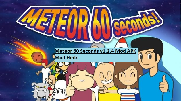 Meteor 60 Seconds v1.2.4 Mod APK Mod Hints