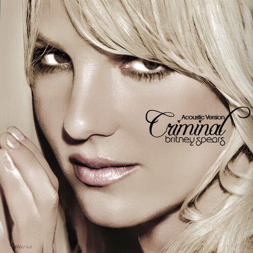 Britney Spears Criminal Acoustic Version FanMade DARIO