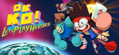 OK K O Lets Play Heroes-CODEX