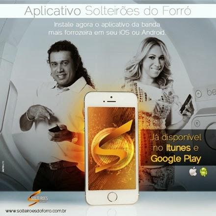Solteirões do Forró lança aplicativo para Android e iOS