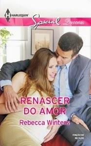 Renascer do Amor – Rebecca Winters