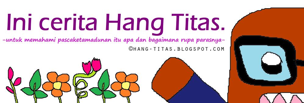 Ini cerita Hang Titas.