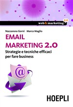 Email marketing 2.0: Strategie e tecniche efficaci per fare business - eBook