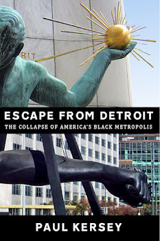 Escape From Detroit:The Collapse of America&#39;s Black Metropolis