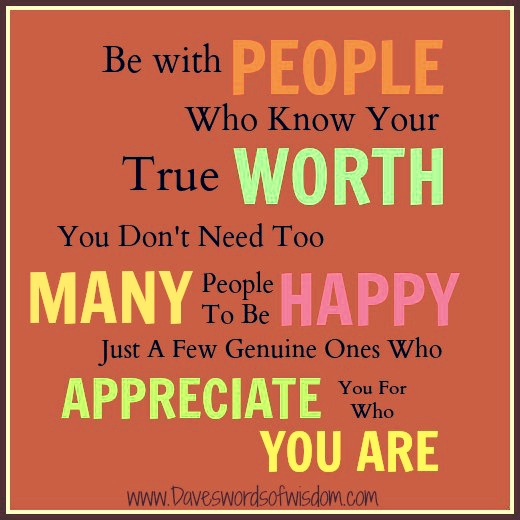 Be With People That Know Your True Worth