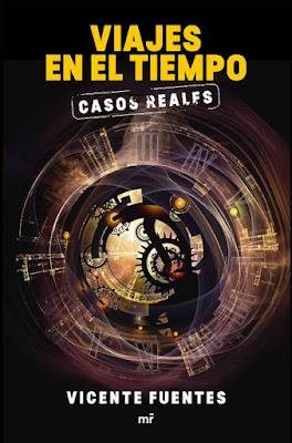 LIBRO - Viajes en el tiempo . Casos reales  Vicente Fuentes (Martinez Roca - 1 Marzo 2016)  Edición papel & digital ebook kindle  Comprar en Amazon España