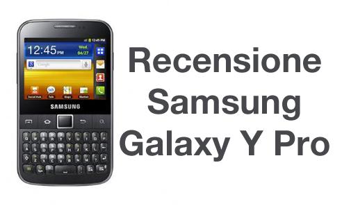 Recensione Smartphone Samsung Galaxy Y Pro