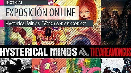 Exposicion Online. Hysterical Minds!