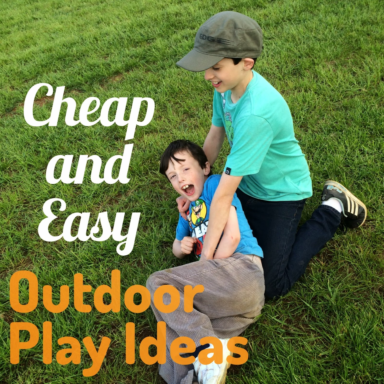 Six Little Hearts Cheap and Easy Outdoor Play Ideas for Kids of