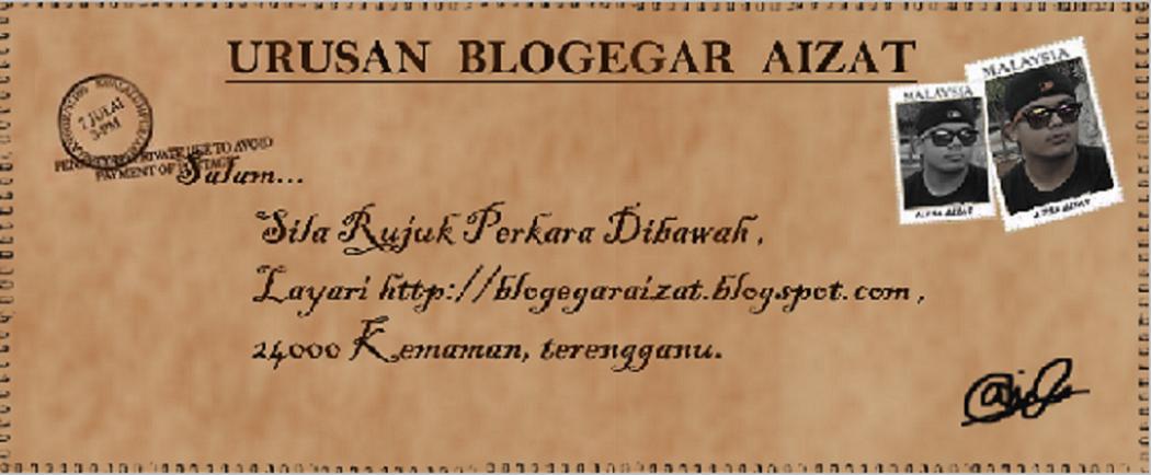 Ini Urusan Blogegar Aizat