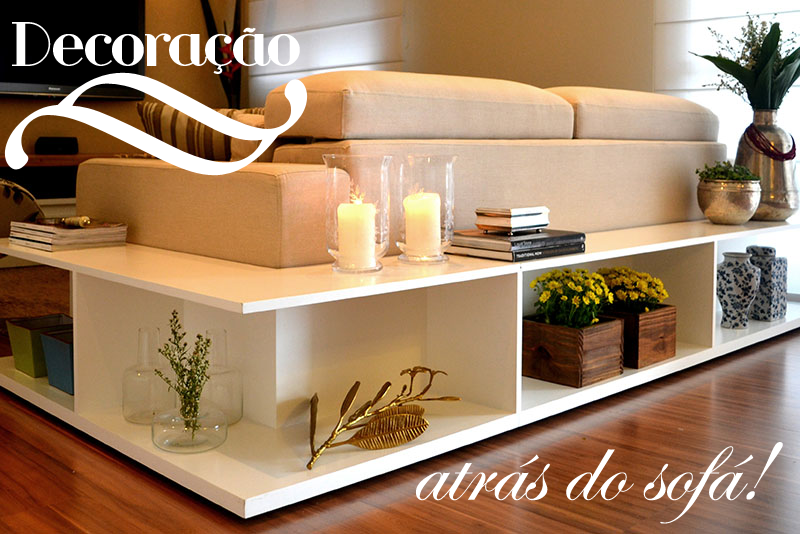M veis para decorar atr s do sof decor salteado blog for Sala de estar com um sofa