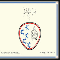 "ANDRÉA SPARTÀ & MAQUERELLE - ""UBU"" (Album, 2018)"