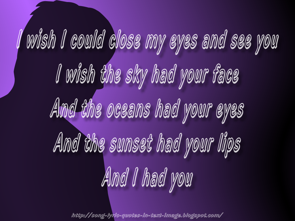 http://3.bp.blogspot.com/-2BuawctlXLc/TeHbVGFDypI/AAAAAAAAAc0/gp11fZ7uDzI/s1600/Your_Face_Taylor_Swift_Song_Lyric_Quote_in_Text_Image_1024x768_Pixels.png