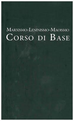Marxismo-leninismo-maoismo: Corso di base - Testo del Partito Ccomunista dell'India (maoista