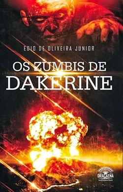 Os Zumbis de Dakerine * Edio de Oliveira Junior