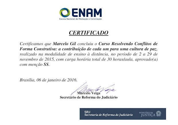 CERTIFICADO DA ESCOLA NACIONAL DE MEDIAÇÃO, DO MINISTÉIRO DA JUSTIÇA, CONCEDIDO À MARCELO GIL /2015