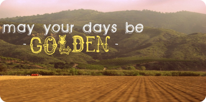 May your days be {golden}