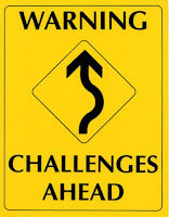 Warning... Challenges Ahead