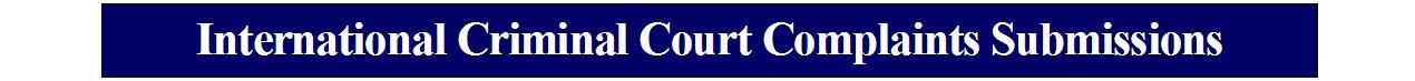 International Criminal Court Complaints Submissions