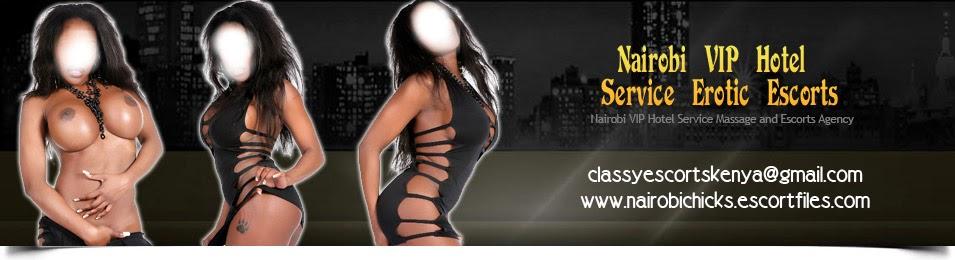 NAIROBI VIP HOTEL SERVICE ESCORTS -nairobichicks.escortfiles.com