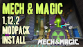 HOW TO INSTALL<br>Mech and Magic Modpack [<b>1.12.2</b>]<br>▽