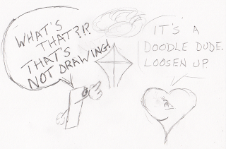 "Doodle Dude, says, ""Loosen up."""