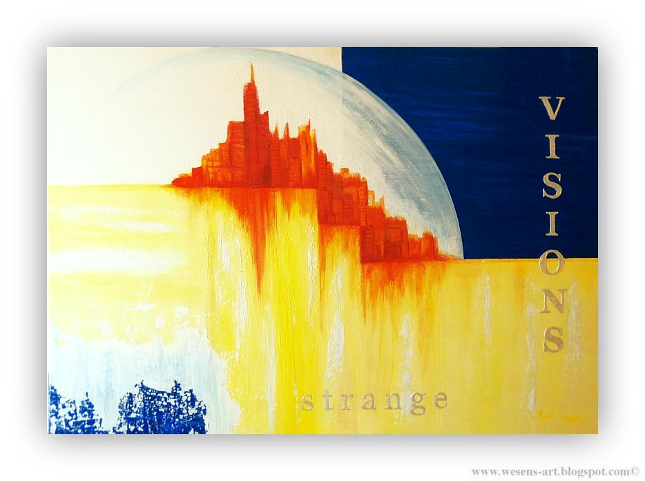 strangeVISIONS     wesens-art.blogspot.com