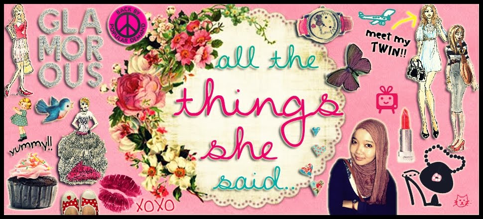 [all the things SHE said]