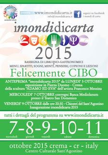 I Mondi di Carta Festival Cultural Gastronomico dal 07 al 11 Ottobre Crema (CR) 2015