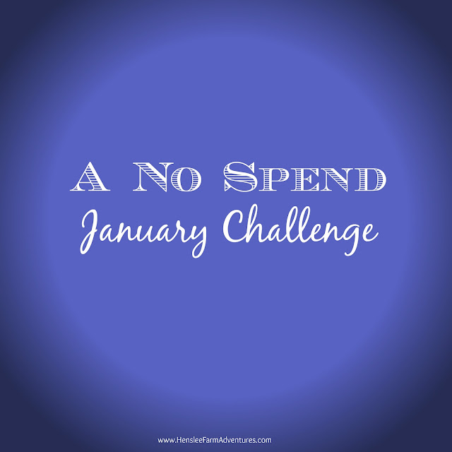 A No Spend January Challege www.hensleefarmadventures.com