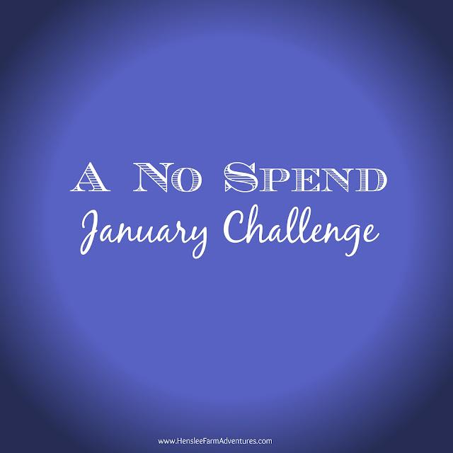 A No Spend January Challege www.hensleefarmadventures.com