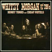 Whitey Morgan & the 78\'s: Honky Tonks and Cheap Motels (2008)