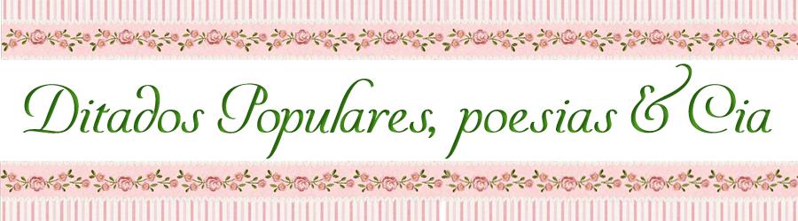 Ditados Populares, Poesia & Cia
