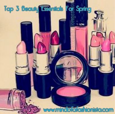 top 3 beauty essentials mind of a fashionista