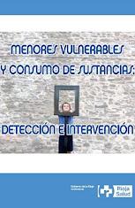 Manual sobre Menores vulnerables y consumo de sustancias: detección e intervención.