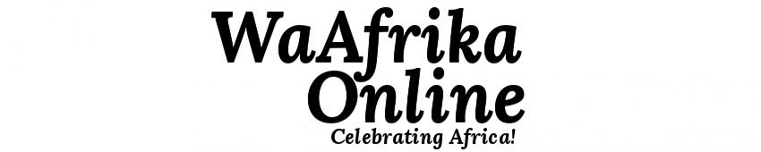 WaAfrika Online - Celebrating Africa!