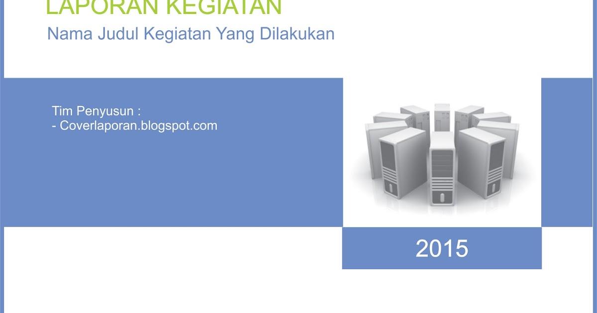 Cover Laporan Kegiatan Download Contoh Cover Laporan