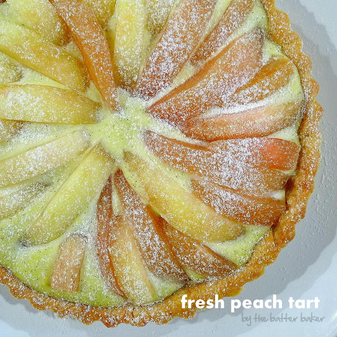 the batter baker: Fresh Peach Tart