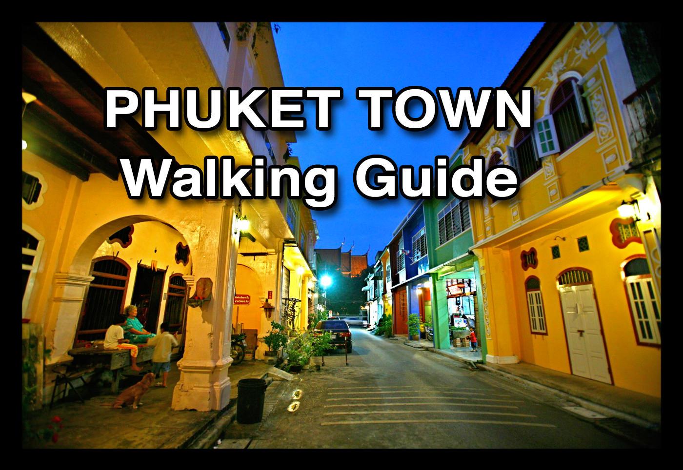 Phuket Town A Walking Guide