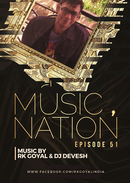 MUSIC NATION EP 51 RK GOYAL & DJ DEVESH