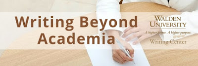 Writing Beyond Academia series via the Walden University Writing Center Blog