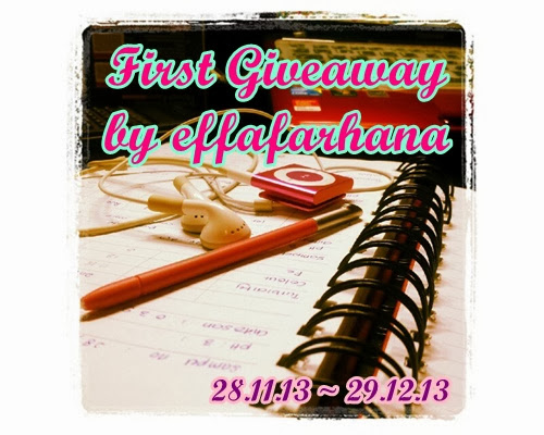 http://wwweffafarhana.blogspot.com/2013/11/first-giveaway-by-effafarhana.html