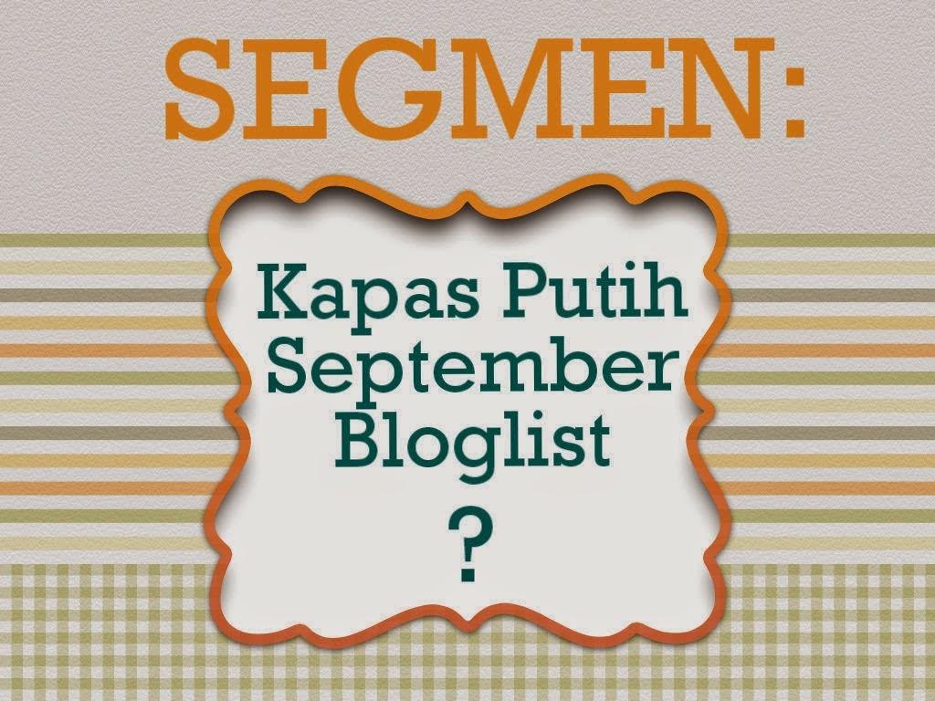 SEGMEN Kapas Putih September Bloglist
