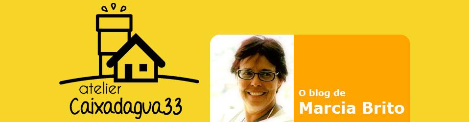 Caixadagua33 - O blog de Marcia Brito