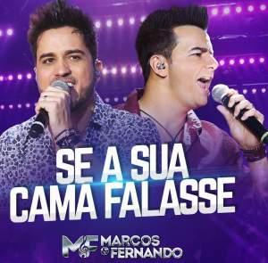 Se a Sua Cama Falasse - Marcos e Fernando