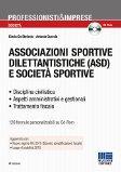 Associazioni sportive dilettantistiche (ASD) e società sportive. Con CD-ROM (Edizione 2015)