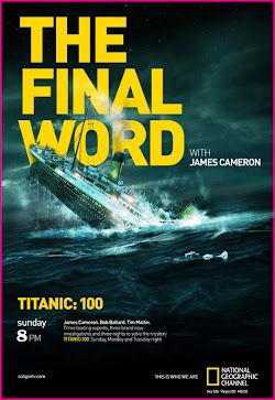 Titanic Lời Kết Của James Cameron - Titanic: The Final Word With James Cameron (2012) Poster