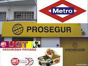 Conflicto Colectivo Metro Madrid Prosegur. Estimados compañeros de Prosegur . (prosegur ugt metro madrid)